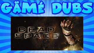 Gämé Dubs | Episode 4 | DEAD SPACE