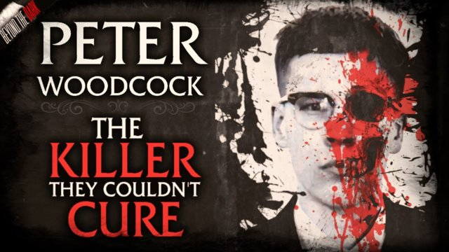 "Peter Woodcock ""The Killer They Couldn't Cure"" - Beyond The Dark #5"