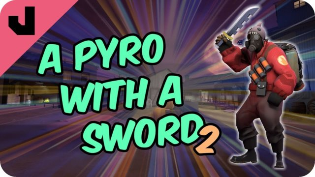 A Pyro With A Sword 2! | Crit-Harder! (TF2)