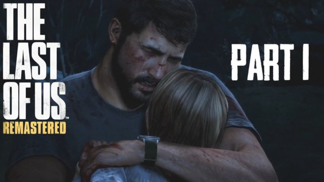 Let`s play The Last of Us Remastered