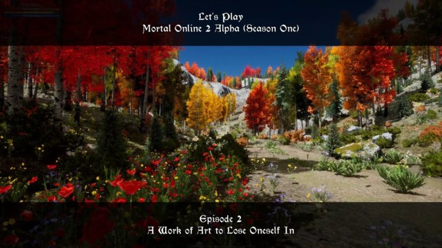 Episode 2: A Work of Art to Lose Oneself In | Let's Play: Mortal Online 2 Alpha - Season One