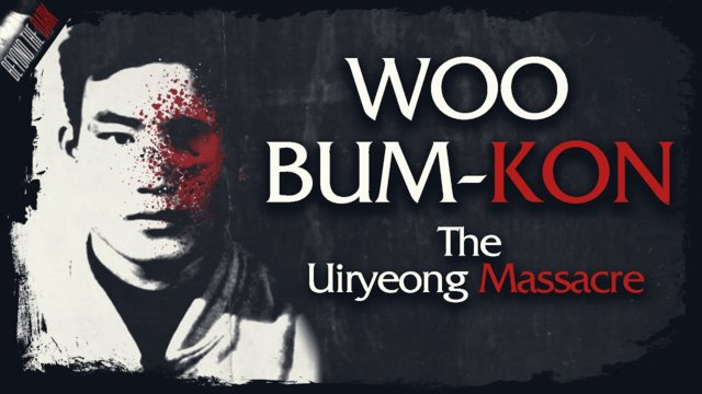 Woo Bum-Kon & The Uiryeong Massacre - Beyond The Dark #6