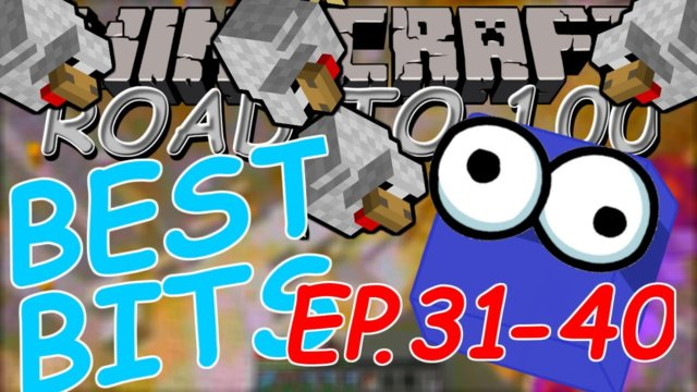 Minecraft Road To 100 Best Bits (ep. 31-40)