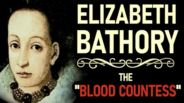 "Elizabeth Bathory - ""The Blood Countess"" - Beyond The Dark #8"
