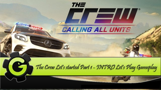 The Crew Let's started Part 1 - INTRO Let's Play Gameplay