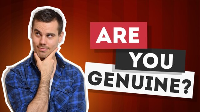 Responding to YOUR comments: Master your genuineness