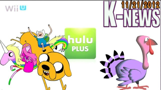 K-News - Wii U Hulu Plus and Adventure Time 3DS releases!